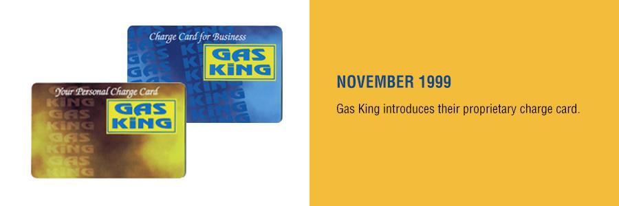 Gas King - History Timeline - November 1999